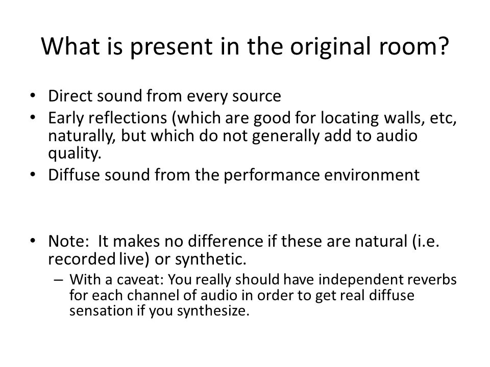 What is present in the original room.