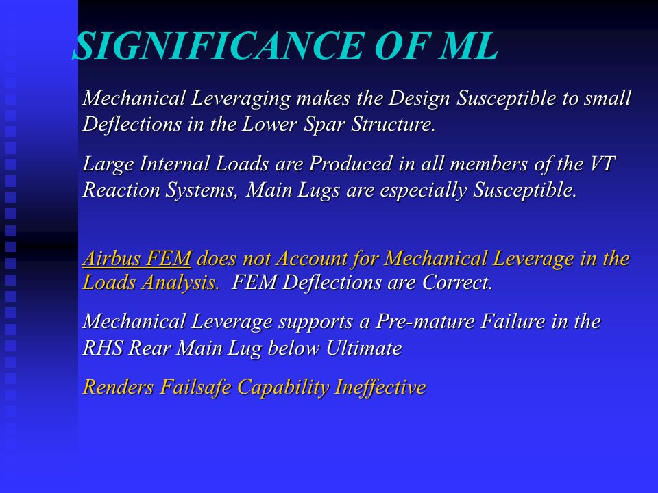 SIGNIFICANCE OF ML Mechanical Leveraging makes the Design Susceptible to small Deflections in the Lower Spar Structure.