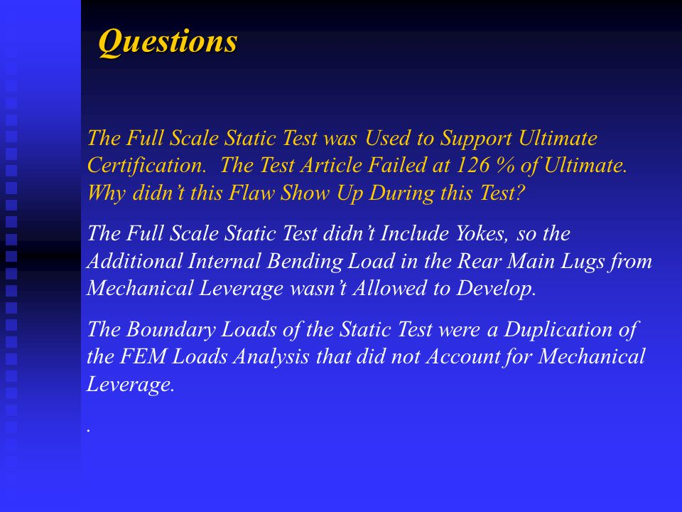 Questions The Full Scale Static Test was Used to Support Ultimate Certification.