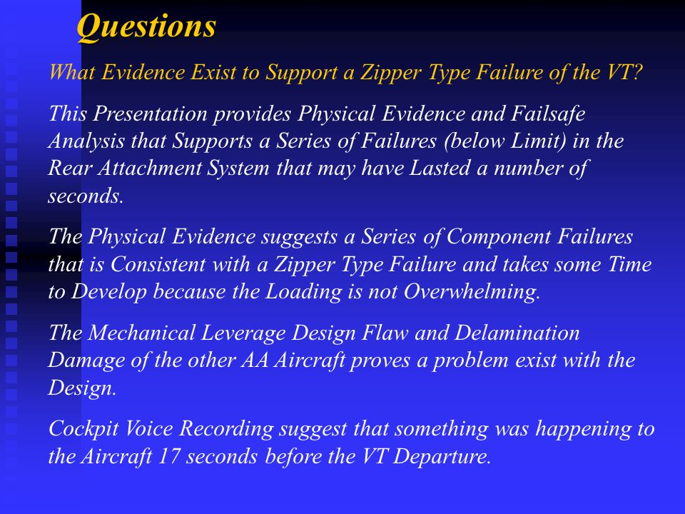 Questions What Evidence Exist to Support a Zipper Type Failure of the VT.