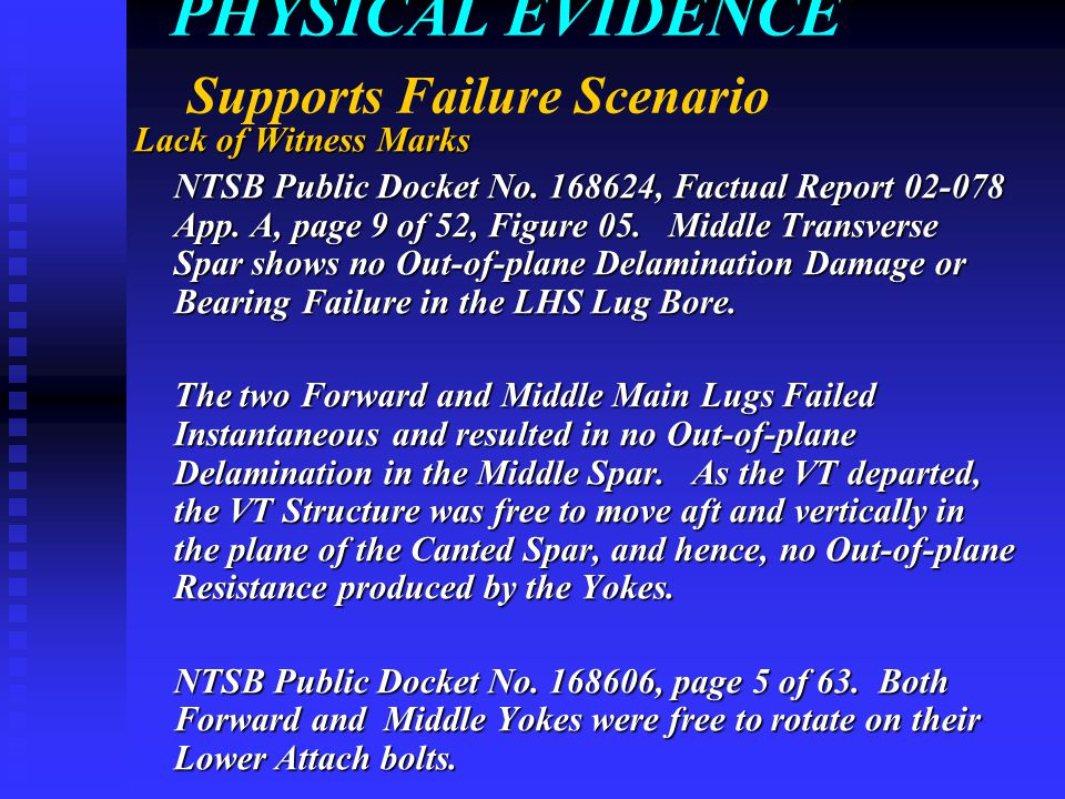 PHYSICAL EVIDENCE Supports Failure Scenario Lack of Witness Marks NTSB Public Docket No.