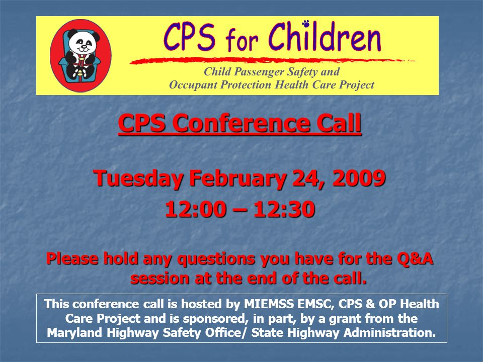 CPS Conference Call Tuesday February 24, 2009 12:00 – 12:30 Please hold any questions you have for the Q&A session at the end of the call.