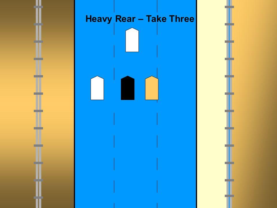Heavy Rear – Take Three