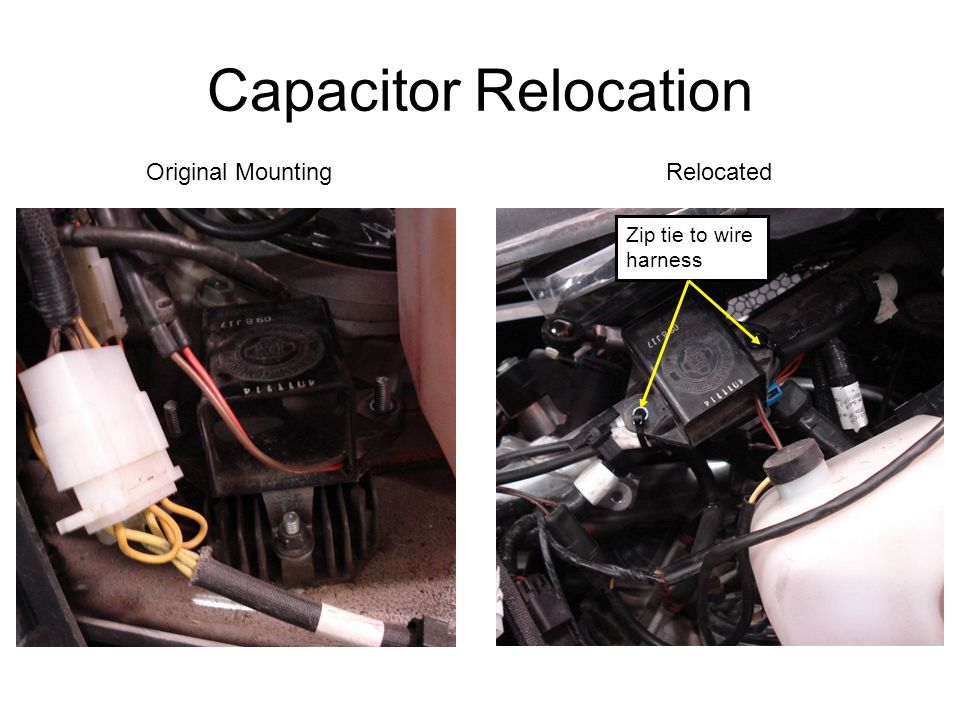 Capacitor Relocation Original MountingRelocated Zip tie to wire harness