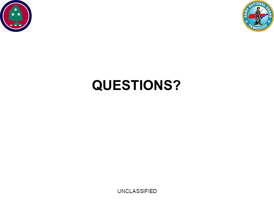 UNCLASSIFIED QUESTIONS?