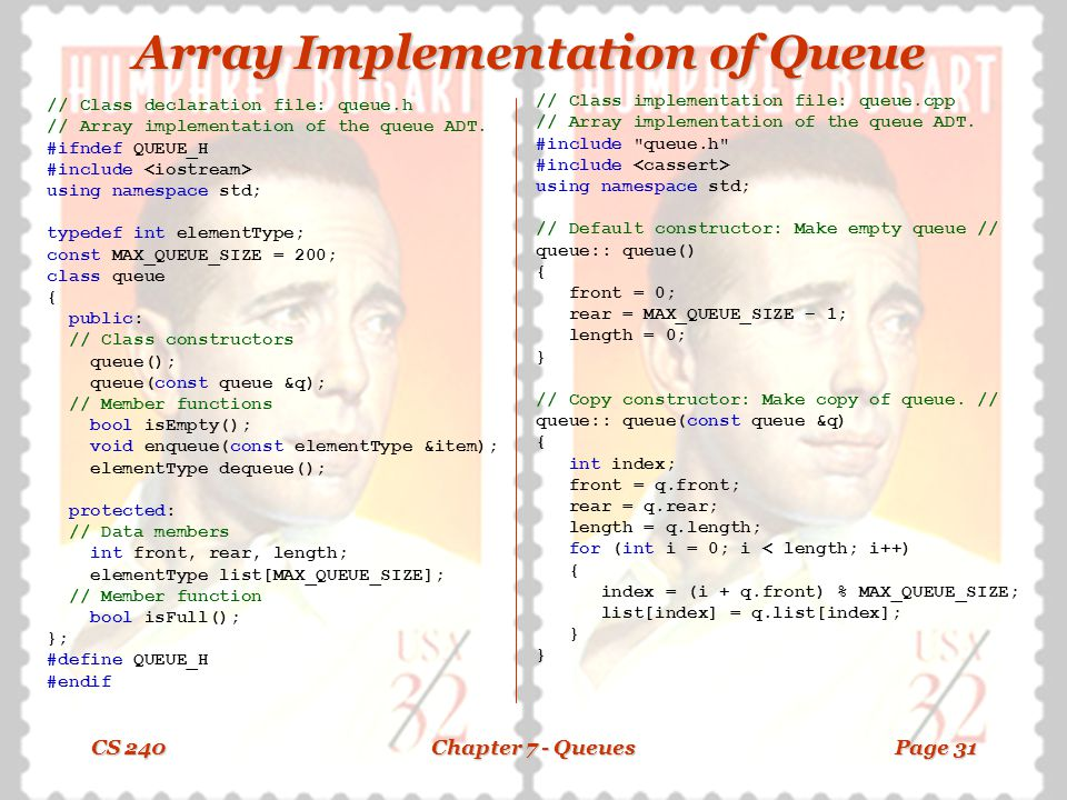 CS 240Chapter 7 - QueuesPage 30 Queue Implementation Alternatives nAn Array Implementation –Positives nAvoids pointers (uses front & rear indices) –Ne
