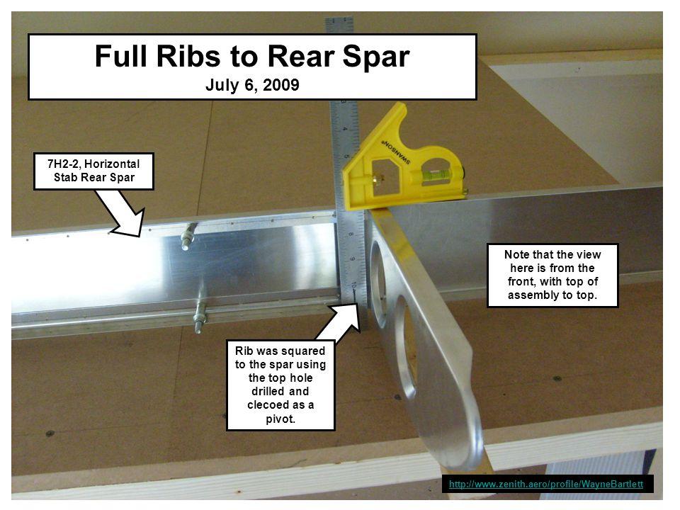 http://www.zenith.aero/profile/WayneBartlett Full Ribs to Rear Spar July 6, 2009 7H2-2, Horizontal Stab Rear Spar Rib was squared to the spar using th