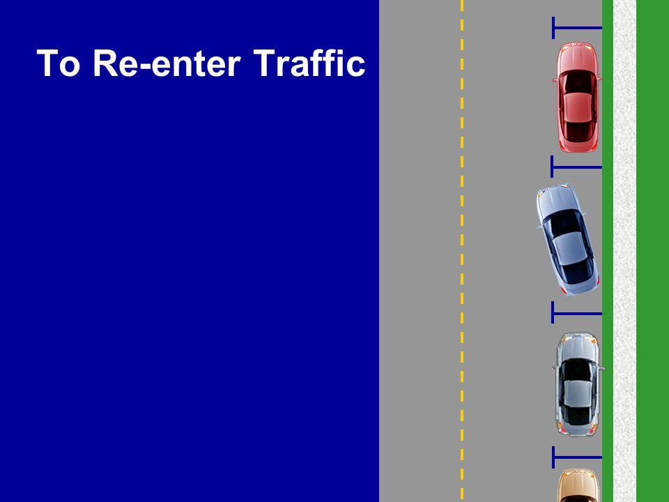 To Re-enter Traffic