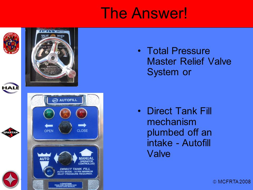  MCFRTA 2008 The Answer! Total Pressure Master Relief Valve System or Direct Tank Fill mechanism plumbed off an intake - Autofill Valve