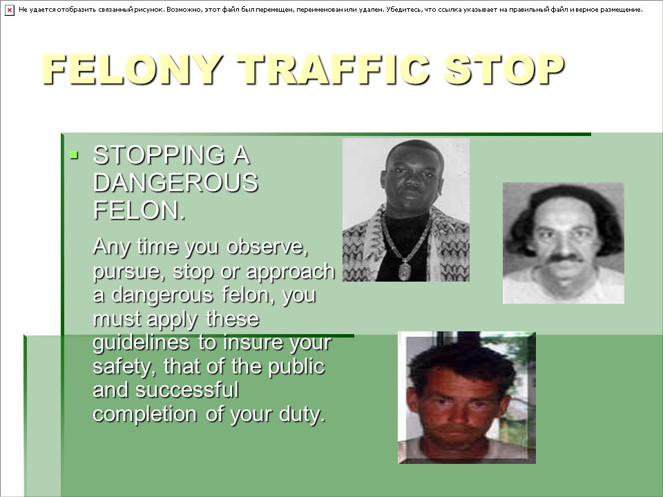 FELONY TRAFFIC STOP  STOPPING A DANGEROUS FELON.