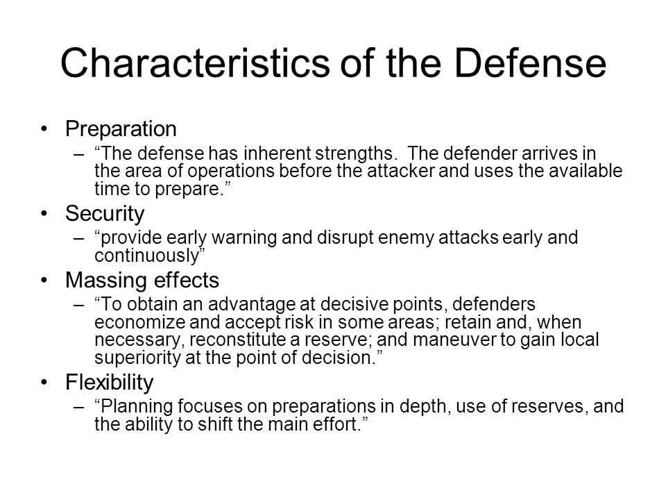 Characteristics of the Defense Preparation – The defense has inherent strengths.