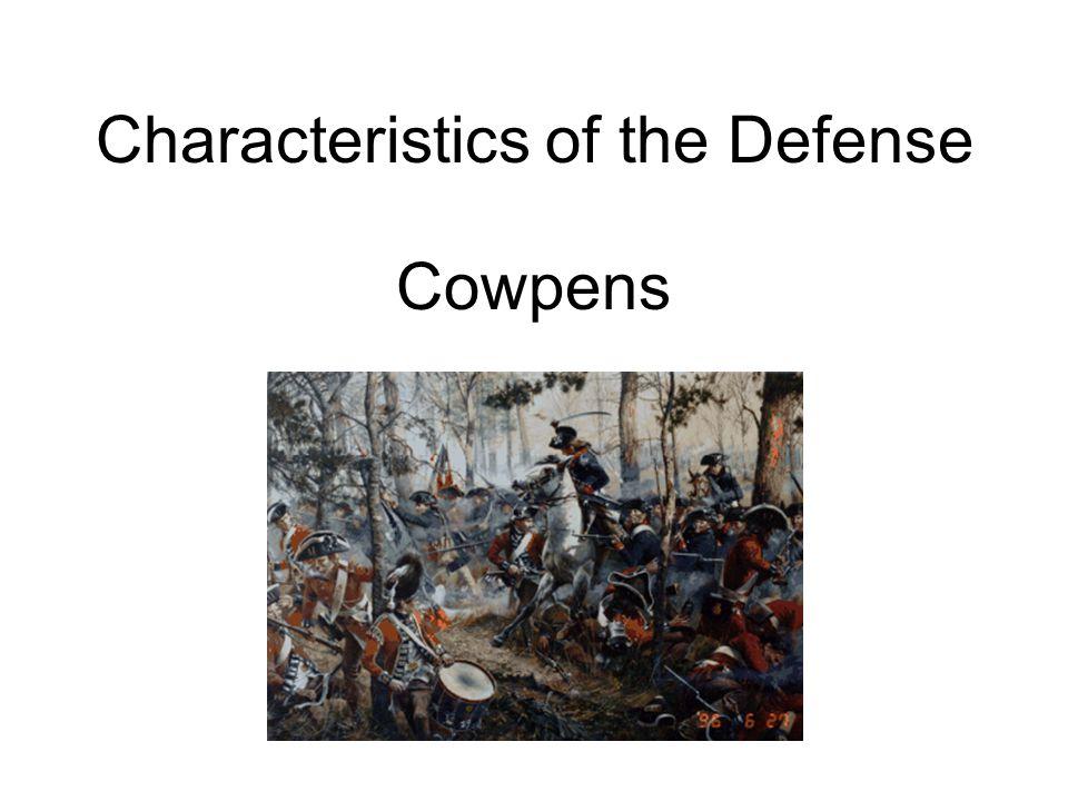 Characteristics of the Defense Cowpens