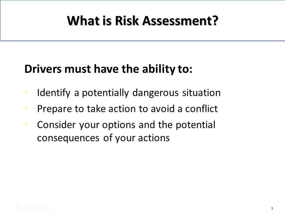 5 Drivers must have the ability to: Identify a potentially dangerous situation Prepare to take action to avoid a conflict Consider your options and th