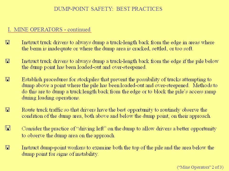 DUMP-POINT SAFETY: BEST PRACTICES I. MINE OPERATORS - continued ( Mine Operators 2 of 3)