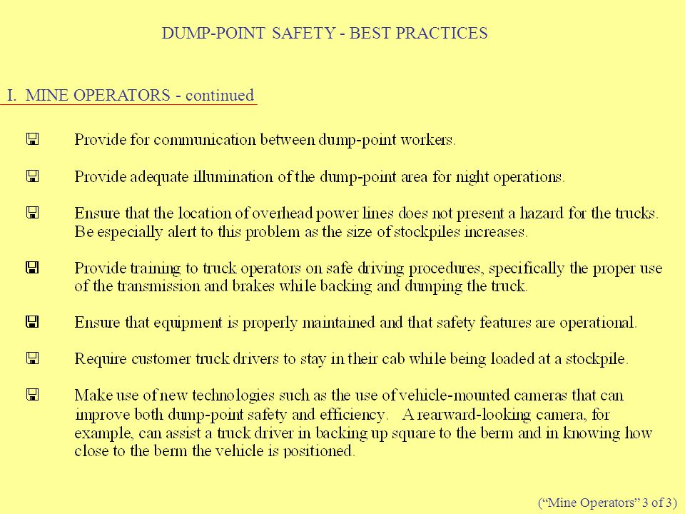 DUMP-POINT SAFETY - BEST PRACTICES I. MINE OPERATORS - continued ( Mine Operators 3 of 3)