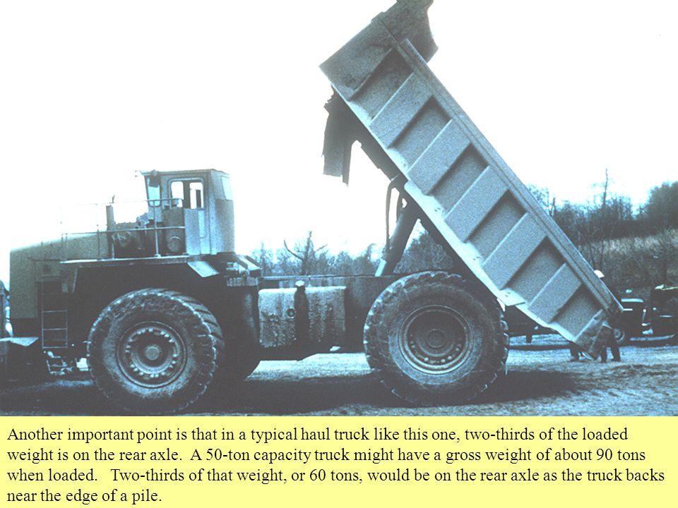 Another important point is that in a typical haul truck like this one, two-thirds of the loaded weight is on the rear axle.