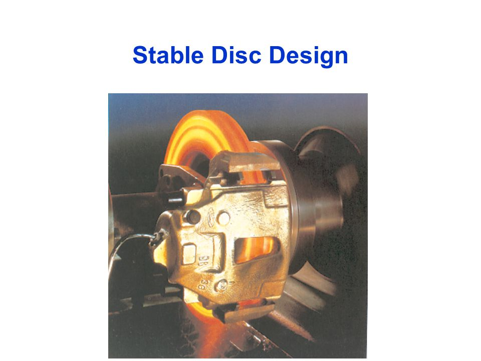 Stable Disc Design