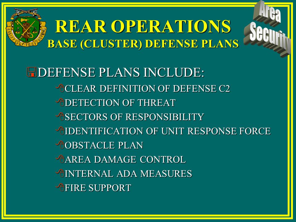 REAR OPERATIONS BASE (CLUSTER) DEFENSE PLANS REAR CP DESIGNATES COMMANDER FOR EACH BASE OR BASE CLUSTERREAR CP DESIGNATES COMMANDER FOR EACH BASE OR B