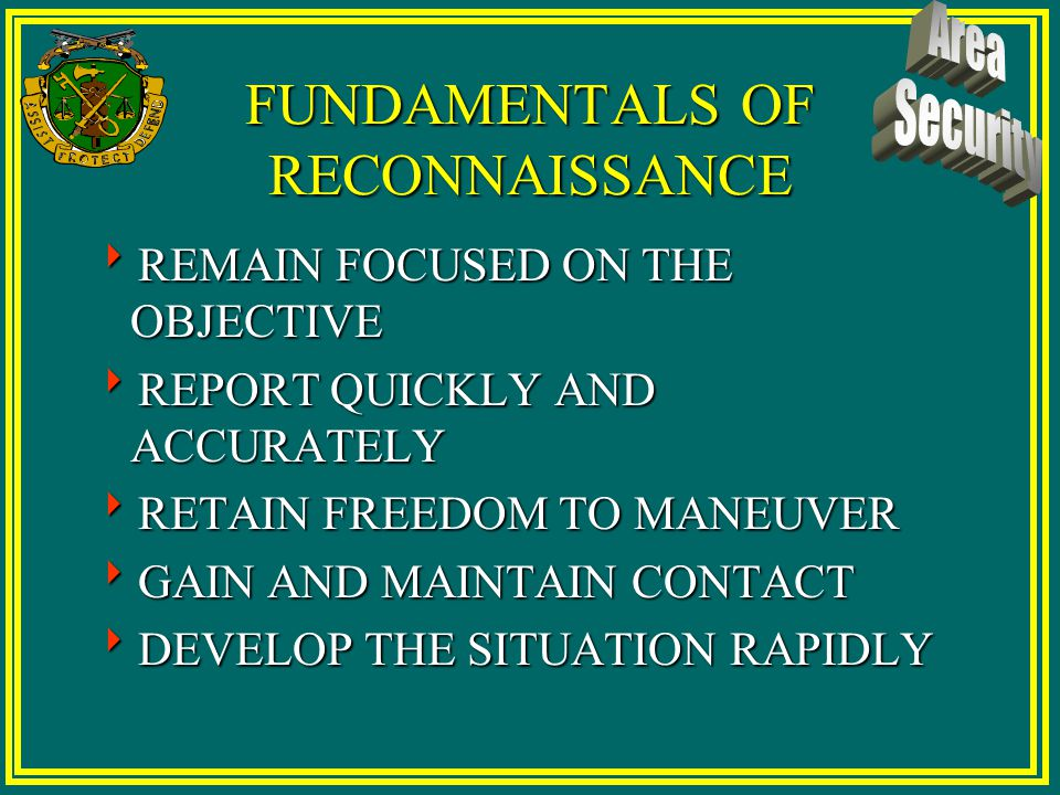"RECONNAISSANCE MISSIONS 4ZONE RECONNAISSANCE 4AREA RECONNAISSANCE ""As part of their area security mission, MP serve as the eyes and ears of the battle"