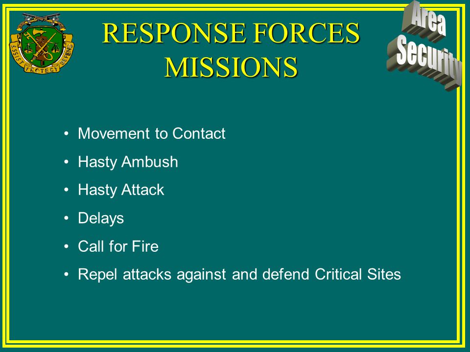 RESPONSE FORCES USUALLY MILITARY POLICE !! OTHER POSSIBILITIES OTHER POSSIBILITIES CHEMICALENGINEERS ELEMENT OF TCF HN FORCES RECONSTITUTING UNIT TRAN