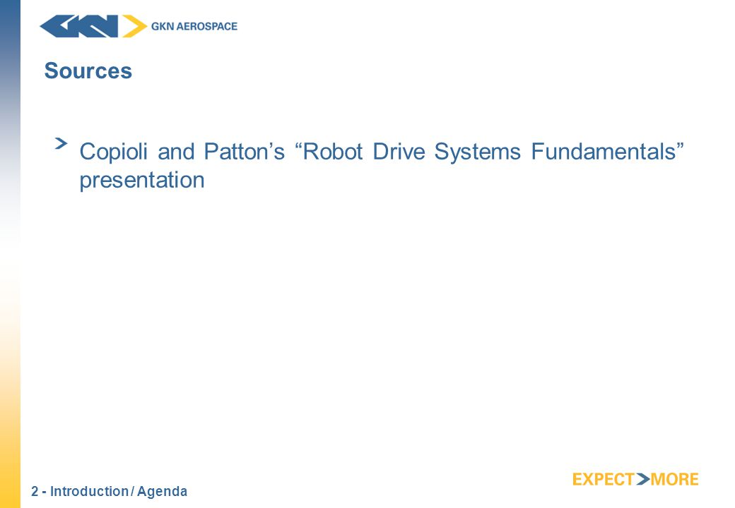 2 - Introduction / Agenda Sources Copioli and Patton's Robot Drive Systems Fundamentals presentation