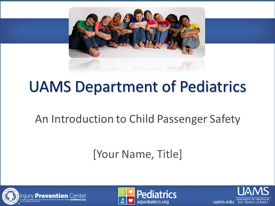 archildrens.org uams.edu arpediatrics.org uams.edu arpediatrics.org What is a booster seat.