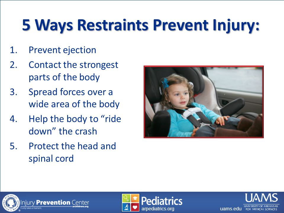 archildrens.org uams.edu arpediatrics.org uams.edu arpediatrics.org 4 Steps to Car Safety Step 1: Rear-Facing Seat until age 2 or upper height and weight limits are met Step 2: Forward-Facing Seat with Harness until upper height and weight limits are met Infant Carrier (Rear facing only) Convertible seat (Rear & forward facing) Convertible seat (Rear & forward facing) Combination seat (Forward facing only)