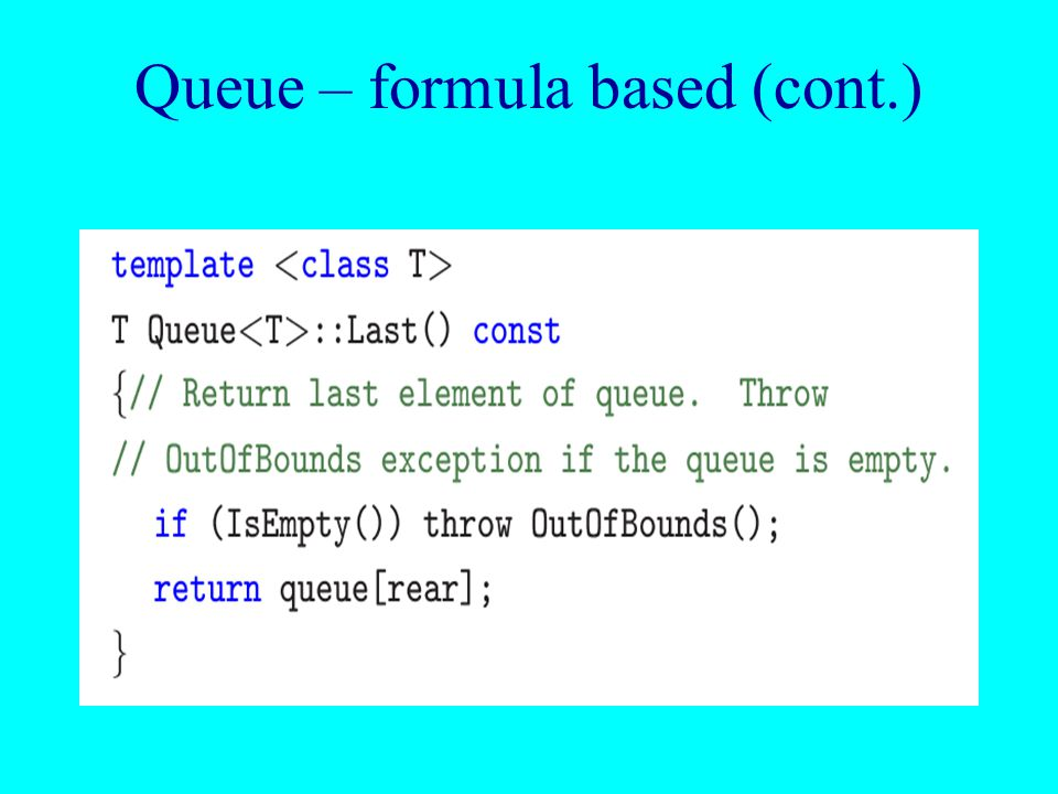 Queue – formula based (cont.)
