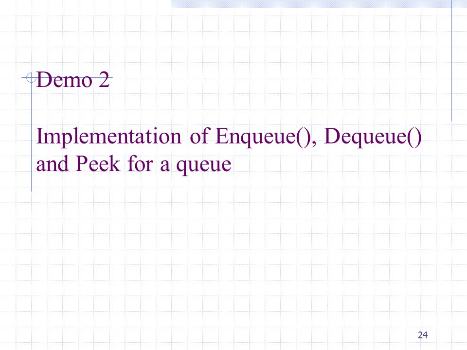 24 Demo 2 Implementation of Enqueue(), Dequeue() and Peek for a queue
