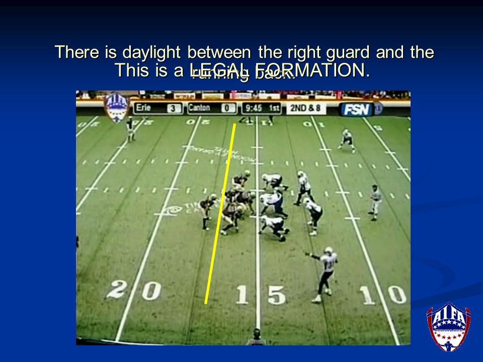 This is a LEGAL FORMATION, but it is about as close as you can get to having daylight and being legal.