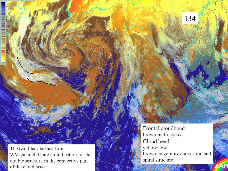 38 134 Frontal cloudband: brown:multilayered Cloud head: yellow: low brown: beginning convection and spiral structure The two black stripes from WV channel 05 are an indication for the double structure in the convective part of the cloud head