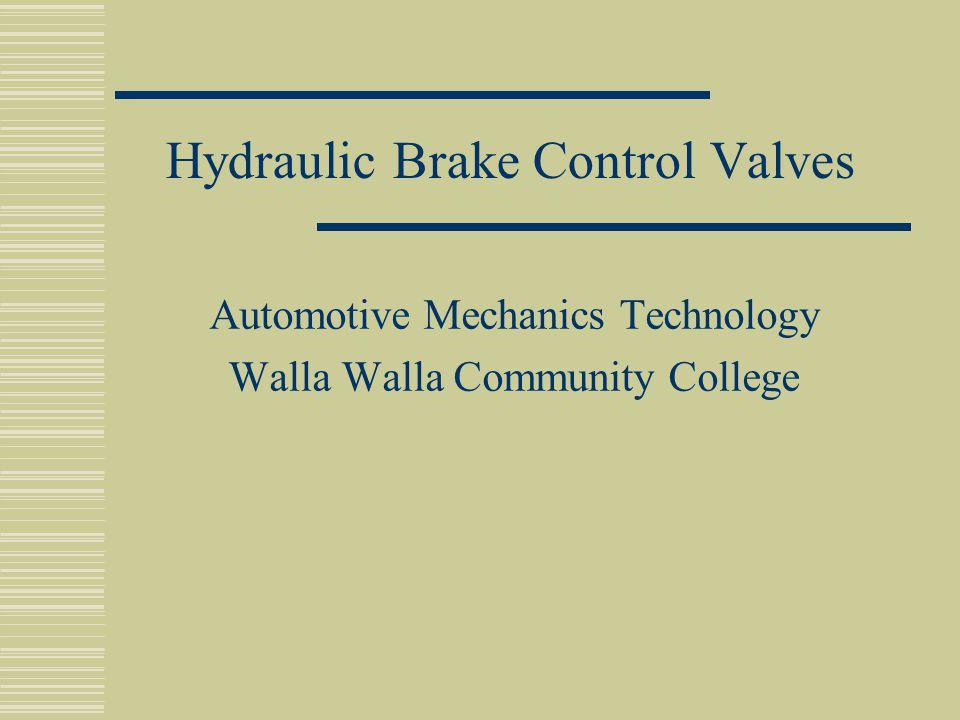 Hydraulic Brake Control Valves Automotive Mechanics Technology Walla Walla Community College