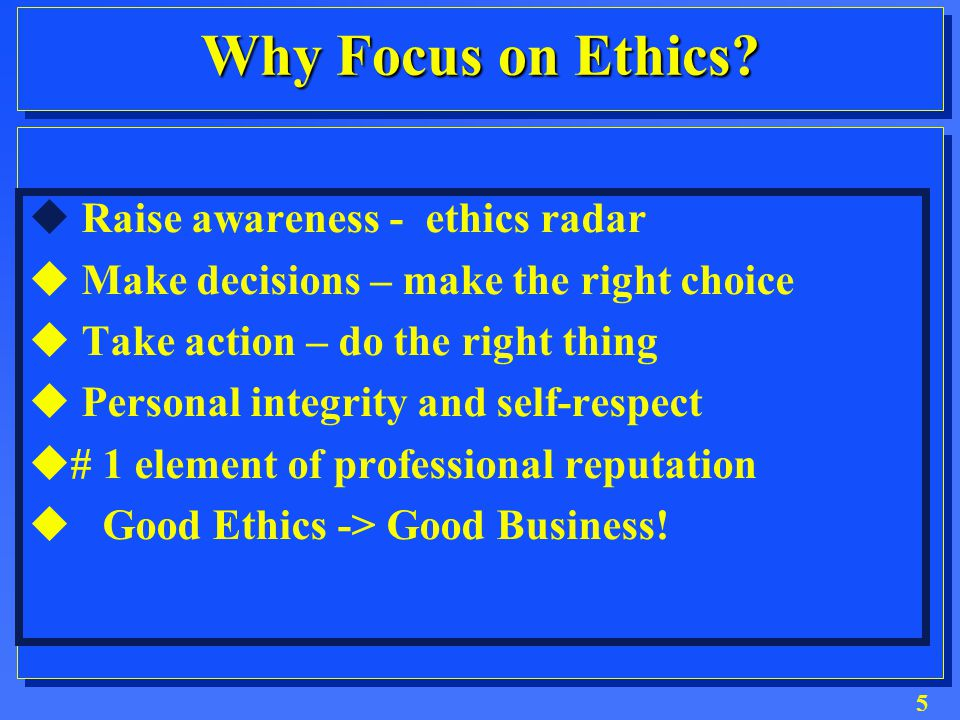 4 Ethics and Engineering Where the ethical issues can arise: –Conceptualization, Design, Testing, Manufacturing, Sales, Service –Supervision and Project Teams »Project timelines and budgets »Expectations, opinions, or judgments –Products: Unsafe or Less than Useful »Designed for obsolescence »Inferior materials or components »Unforeseen harmful effects to society