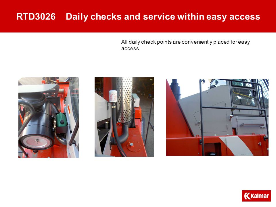 RTD3026 Daily checks and service within easy access All daily check points are conveniently placed for easy access.