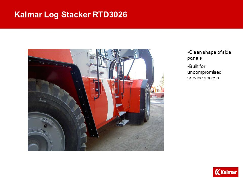 Kalmar Log Stacker RTD3026 Clean shape of side panels Built for uncompromised service access
