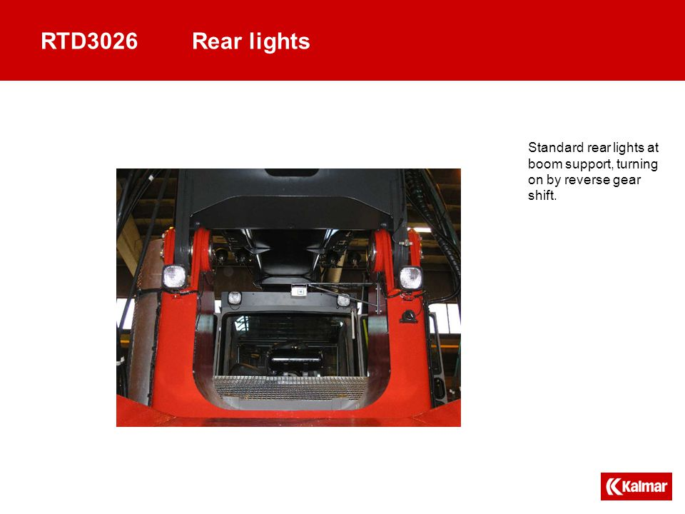 RTD3026Rear lights Standard rear lights at boom support, turning on by reverse gear shift.