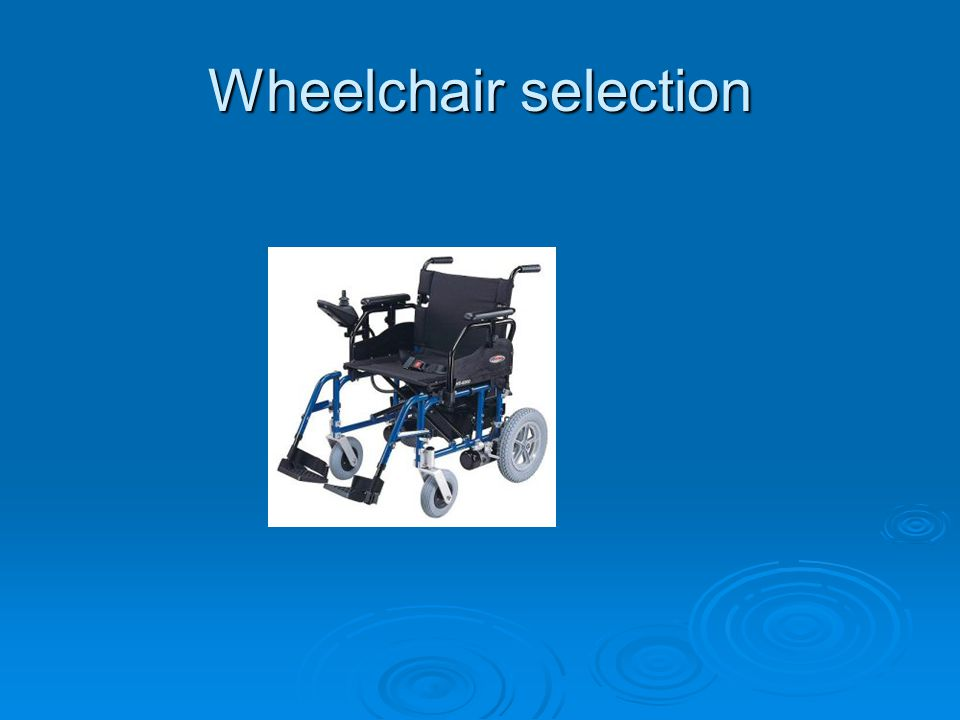 Wheelchair selection