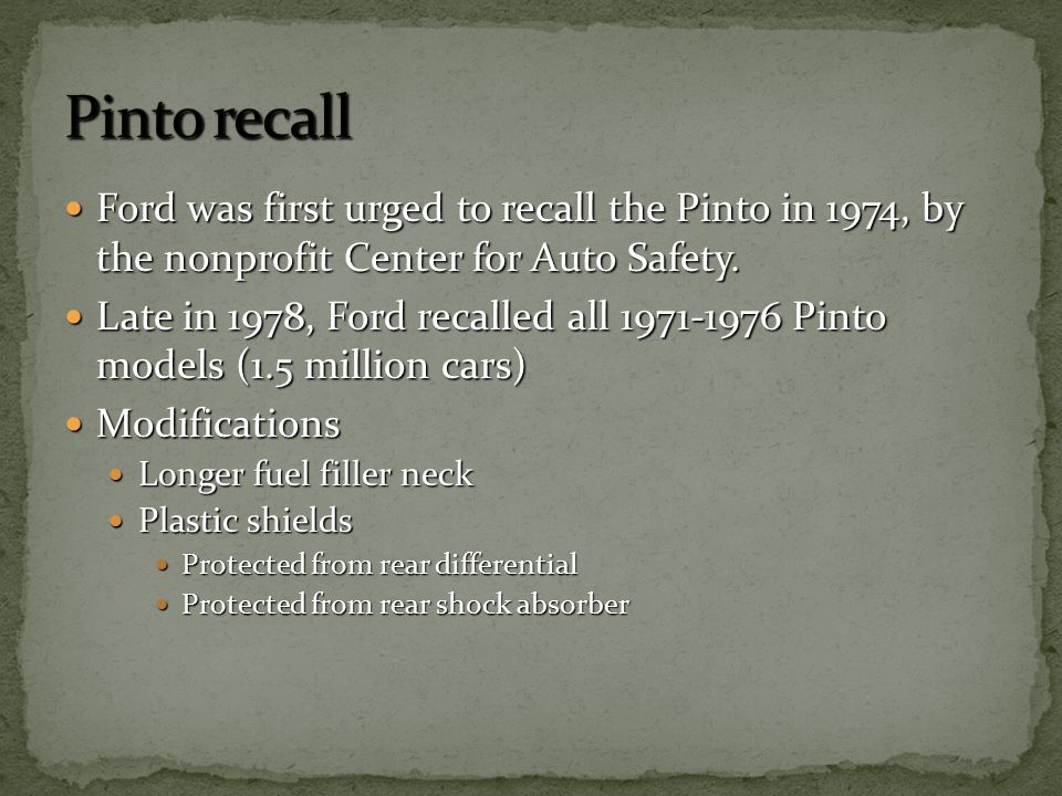 Ford was first urged to recall the Pinto in 1974, by the nonprofit Center for Auto Safety.