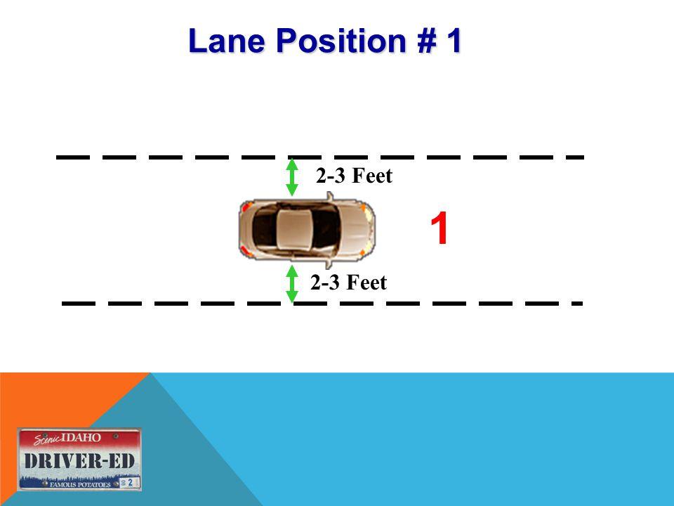 Lane Position # 1 1 2-3 Feet