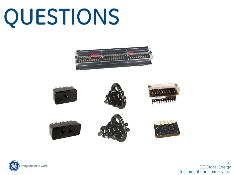 31 GE Digital Energy Instrument Transformers, Inc. QUESTIONS