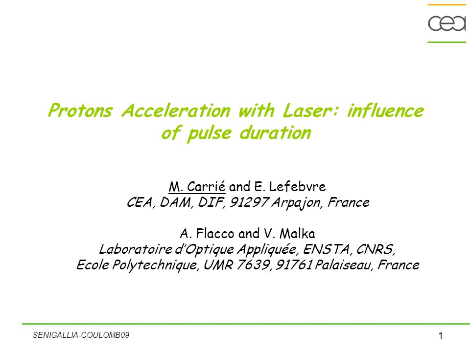 SENIGALLIA-COULOMB09 1 Protons Acceleration with Laser: influence of pulse duration M.