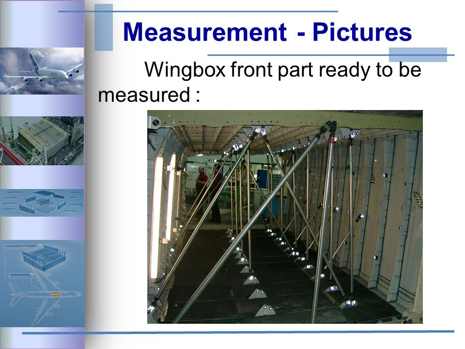 Measurement - Pictures Wingbox front part ready to be measured :