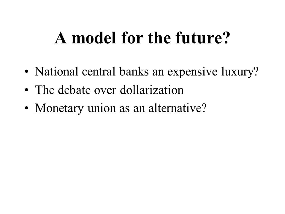 A model for the future. National central banks an expensive luxury.