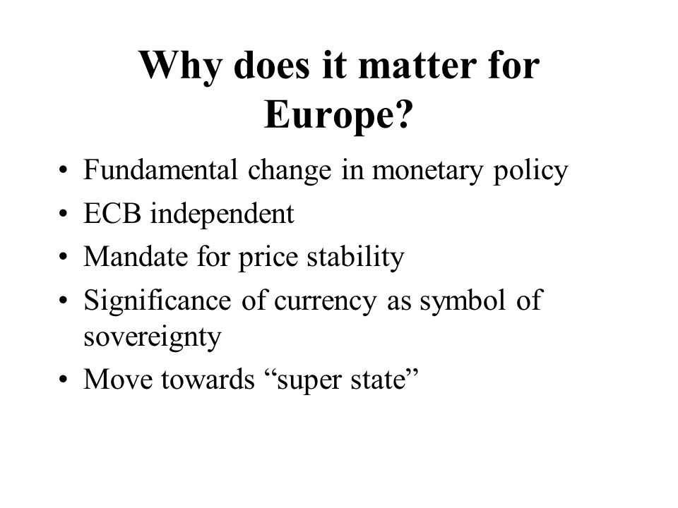 Why does it matter for Europe.