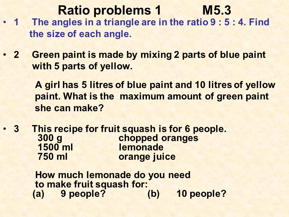 Ratio problems 1M5.3 1The angles in a triangle are in the ratio 9 : 5 : 4.