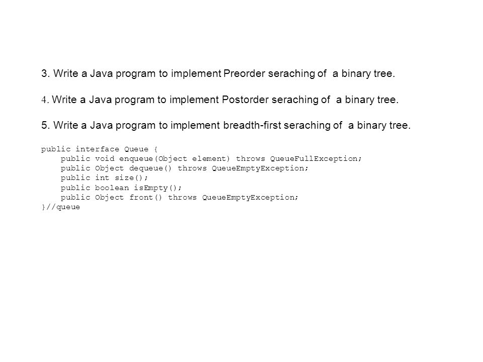3. Write a Java program to implement Preorder seraching of a binary tree.