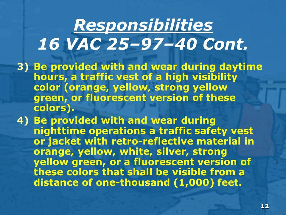 12 Responsibilities 16 VAC 25–97–40 Cont.