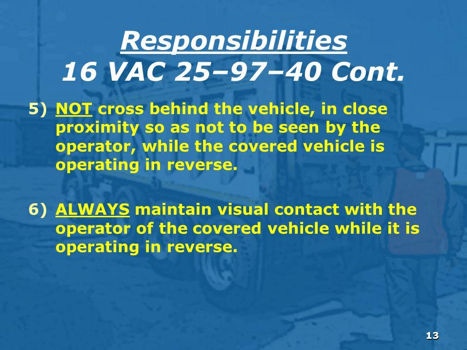 13 Responsibilities 16 VAC 25–97–40 Cont.