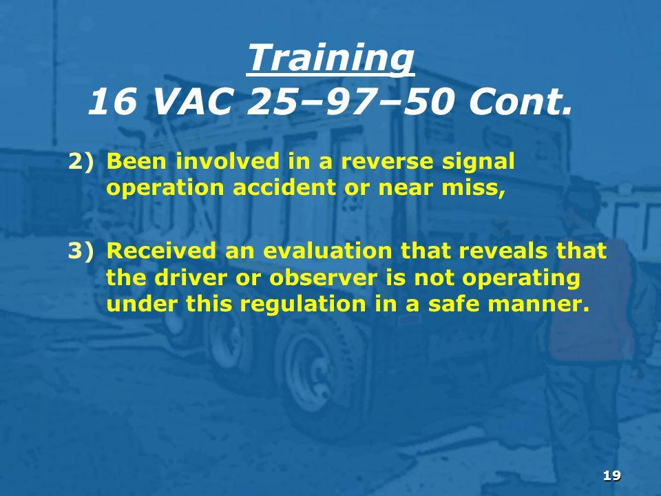 19 Training 16 VAC 25–97–50 Cont.