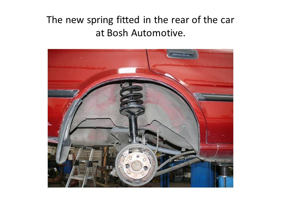 The new spring fitted in the rear of the car at Bosh Automotive.